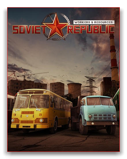 Workers & Resources: Soviet Republic [v 0.7.9.5 | Early Access] (2019) PC